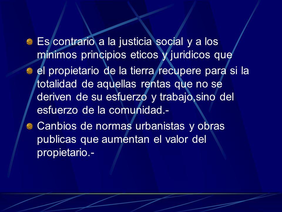 Es contrario a la justicia social y a los minimos principios eticos y juridicos que