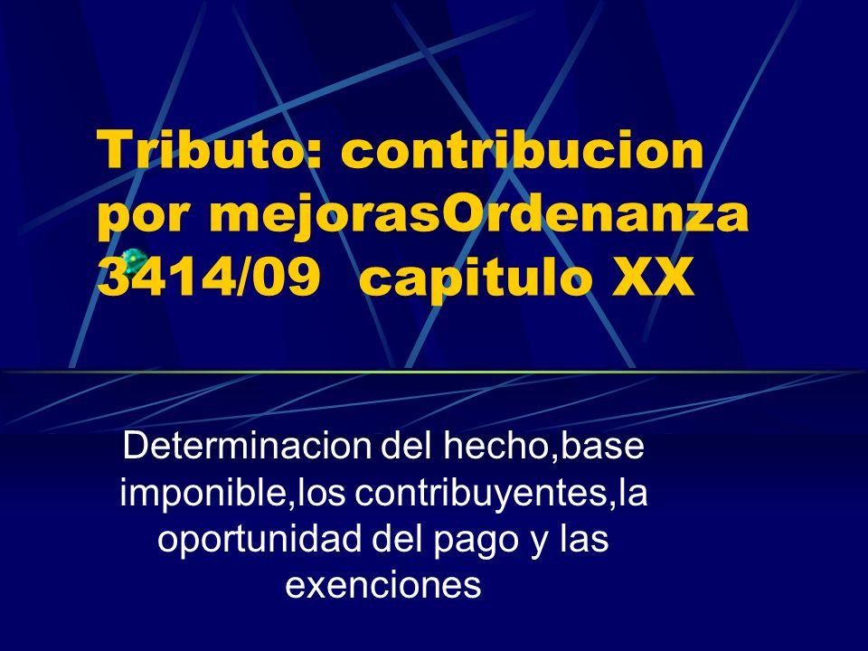 Tributo: contribucion por mejorasOrdenanza 3414/09 capitulo XX