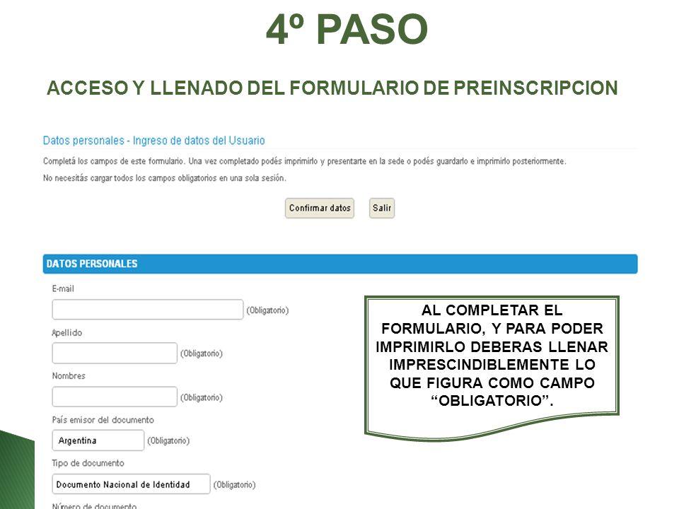 4º PASO ACCESO Y LLENADO DEL FORMULARIO DE PREINSCRIPCION