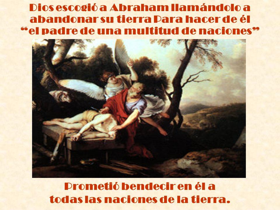Dios escogió a Abraham llamándolo a