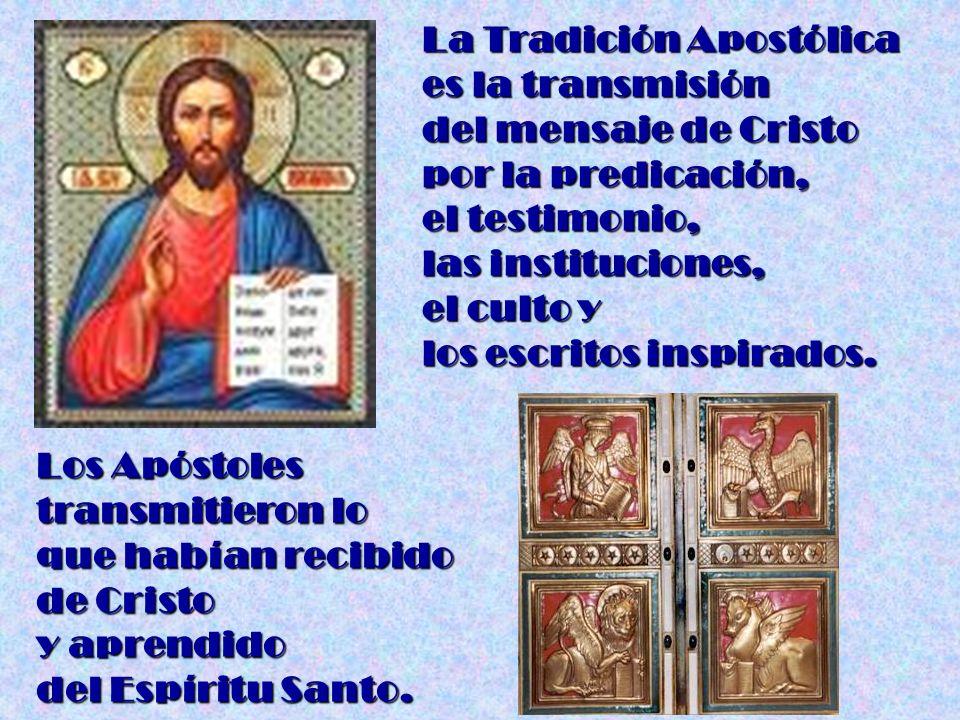 La Tradición Apostólica es la transmisión