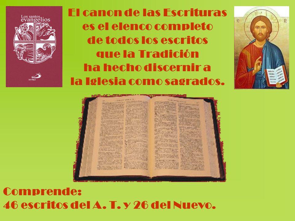 El canon de las Escrituras es el elenco completo de todos los escritos