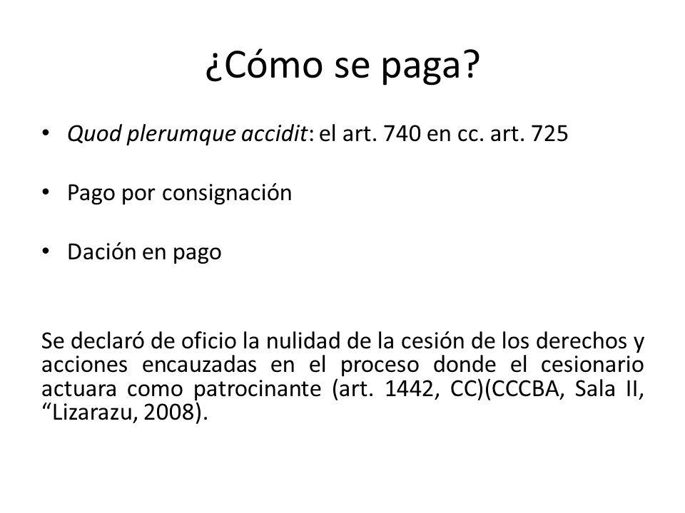 ¿Cómo se paga Quod plerumque accidit: el art. 740 en cc. art. 725
