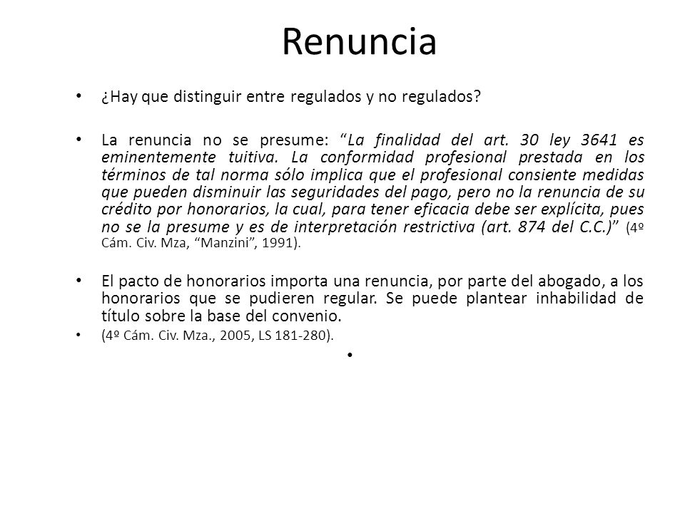 Renuncia ¿Hay que distinguir entre regulados y no regulados