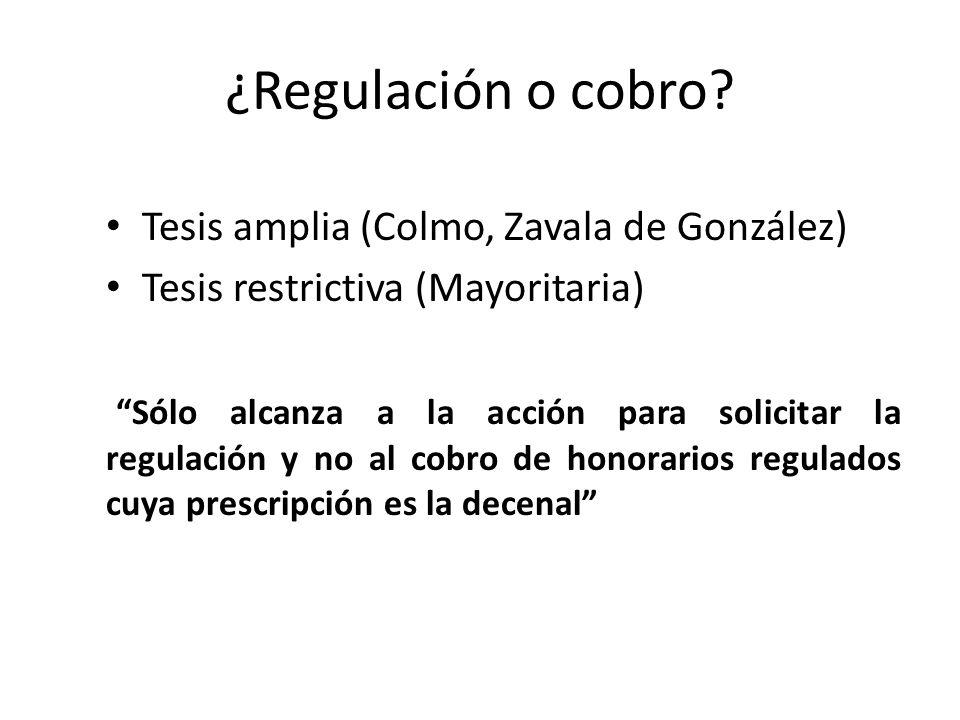 ¿Regulación o cobro Tesis amplia (Colmo, Zavala de González)