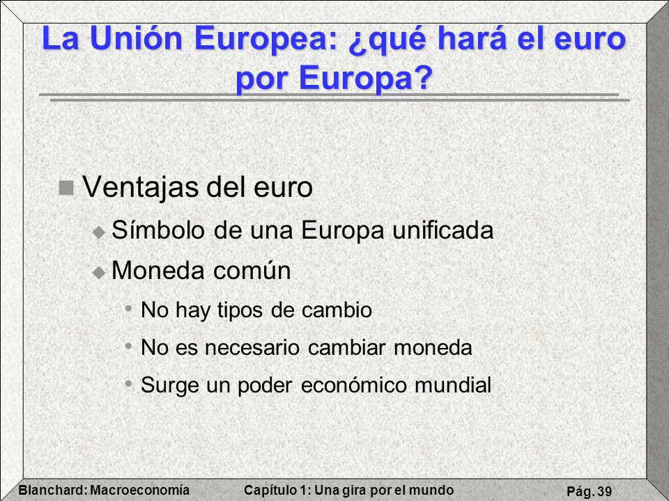 La Unión Europea: ¿qué hará el euro por Europa