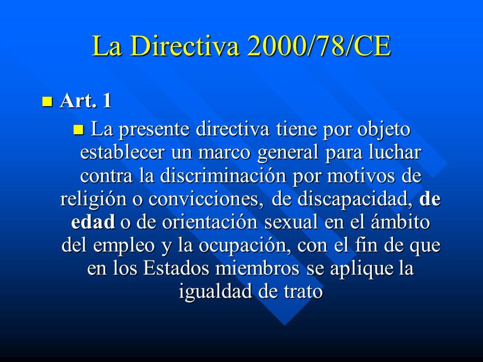 La Directiva 2000/78/CE Art. 1.