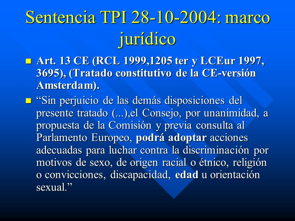 Sentencia TPI 28-10-2004: marco jurídico