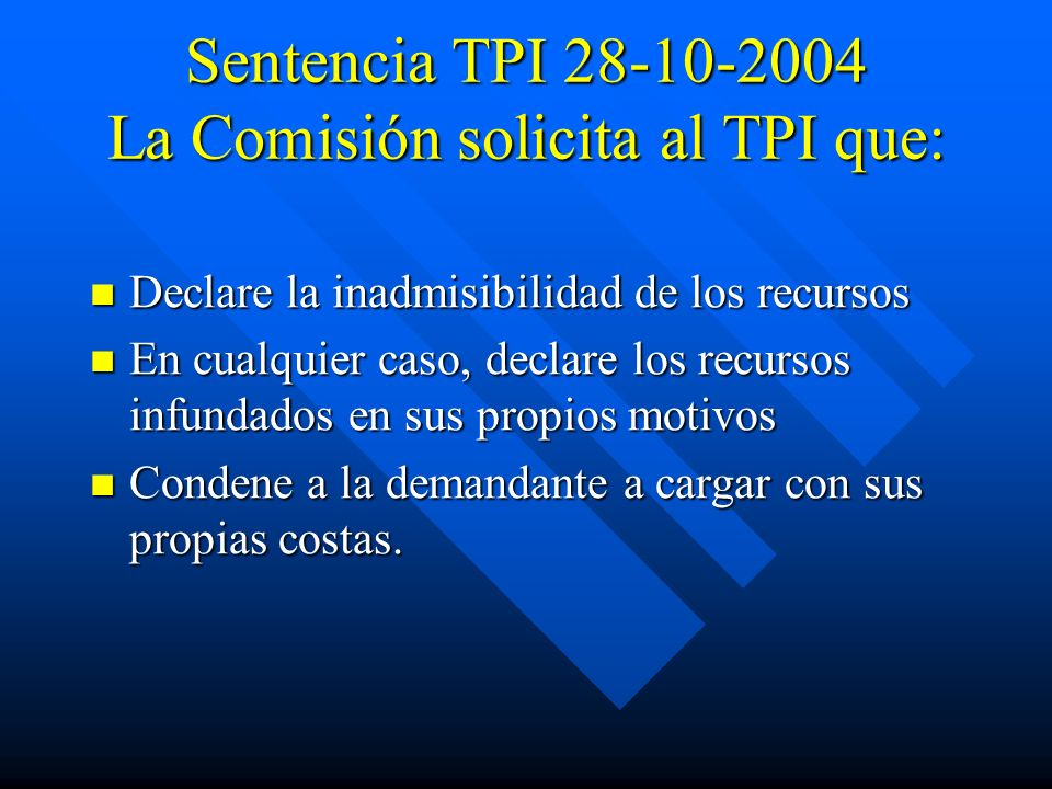 Sentencia TPI 28-10-2004 La Comisión solicita al TPI que: