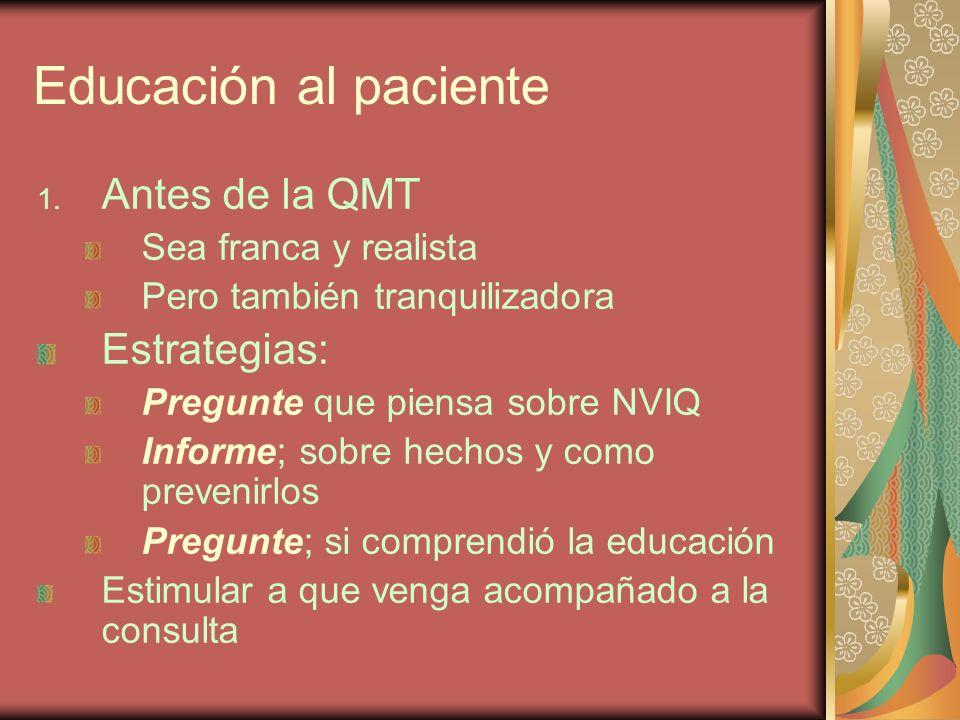 Educación al paciente Antes de la QMT Estrategias: