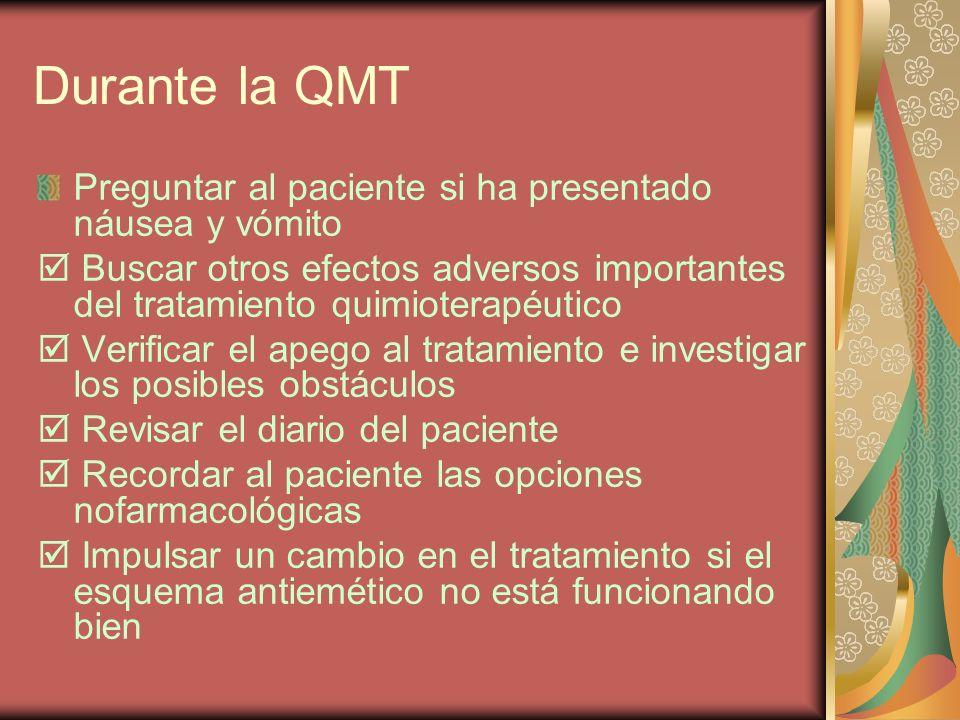Durante la QMT Preguntar al paciente si ha presentado náusea y vómito