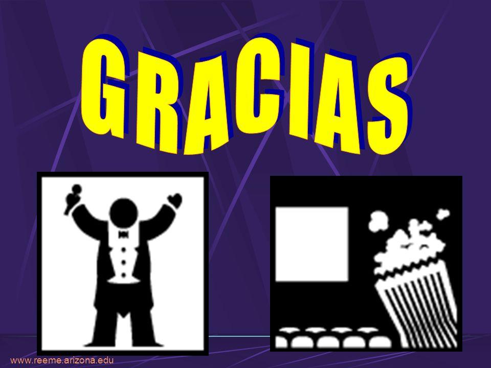 G R A C I A S www.reeme.arizona.edu