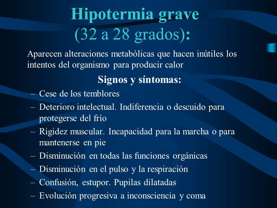 Hipotermia grave (32 a 28 grados):