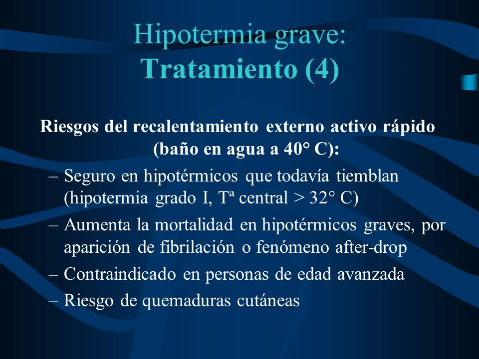 Hipotermia grave: Tratamiento (4)