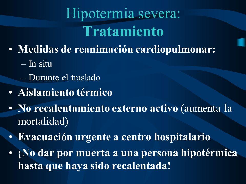 Hipotermia severa: Tratamiento