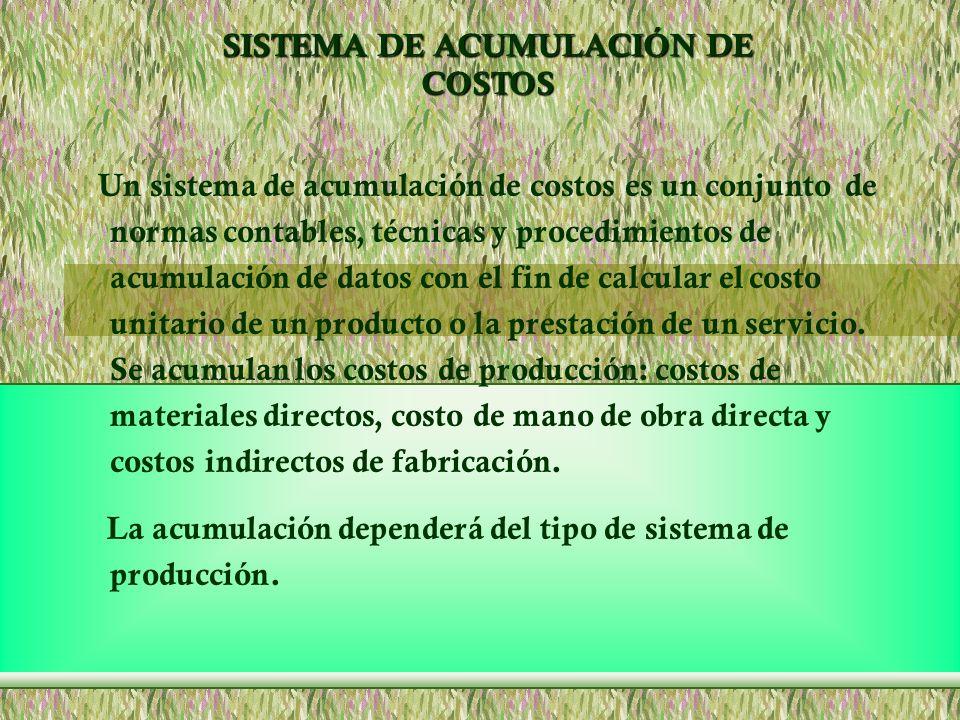 SISTEMA DE ACUMULACIÓN DE COSTOS