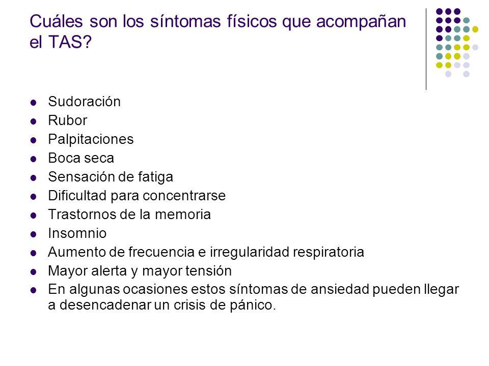 Cuáles son los síntomas físicos que acompañan el TAS