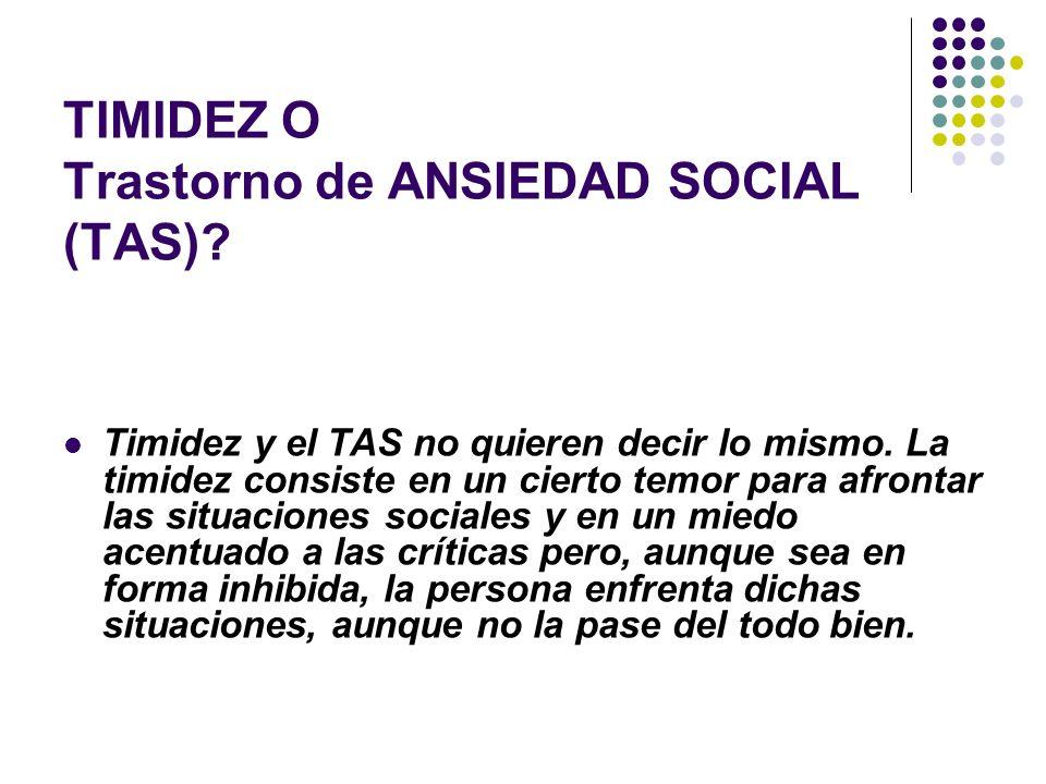 TIMIDEZ O Trastorno de ANSIEDAD SOCIAL (TAS)