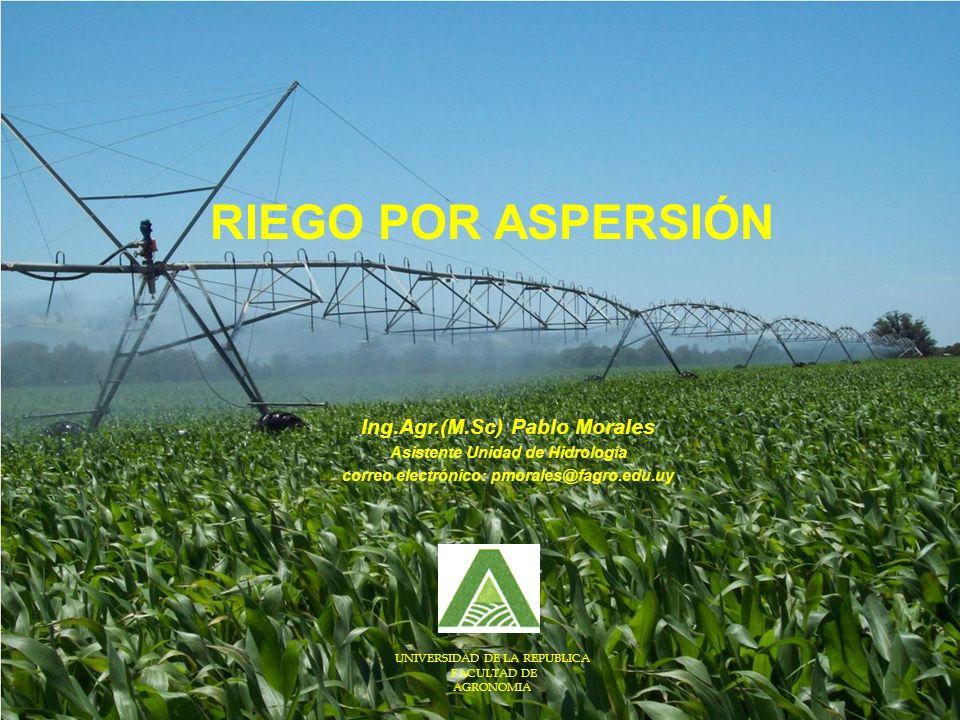 RIEGO POR ASPERSIÓN Ing.Agr.(M.Sc) Pablo Morales