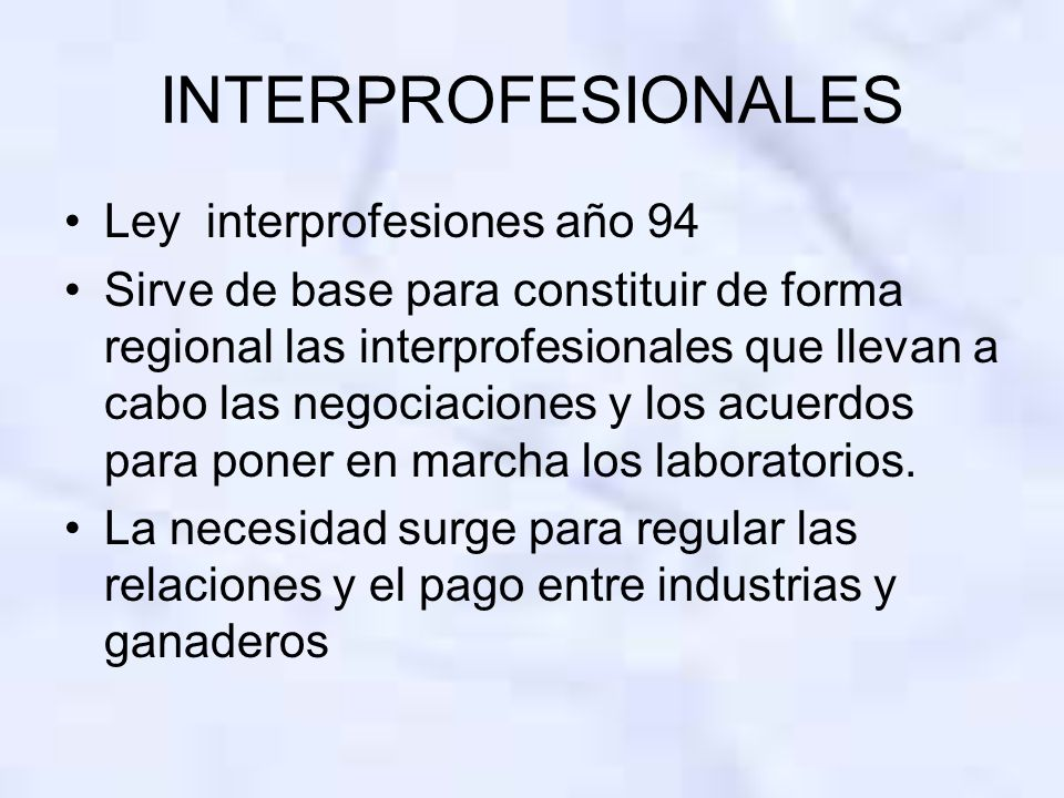 INTERPROFESIONALES Ley interprofesiones año 94