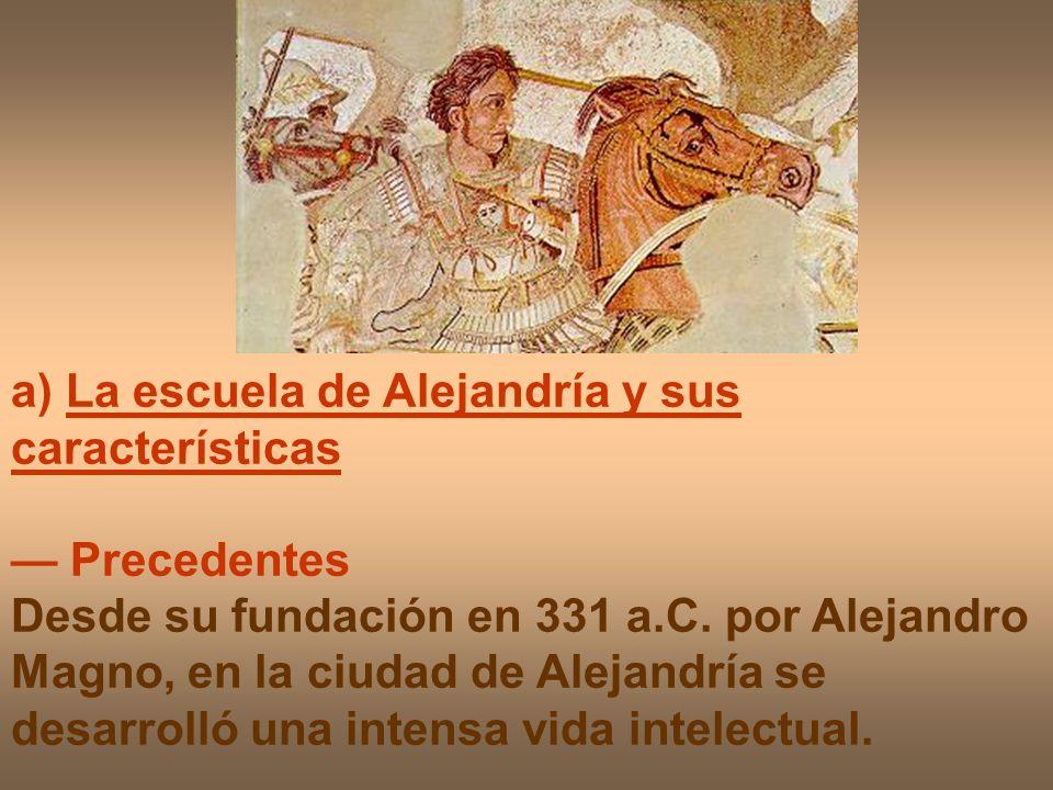 a) La escuela de Alejandría y sus características