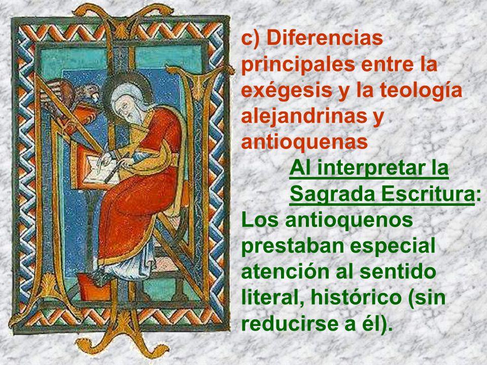 c) Diferencias principales entre la exégesis y la teología alejandrinas y antioquenas