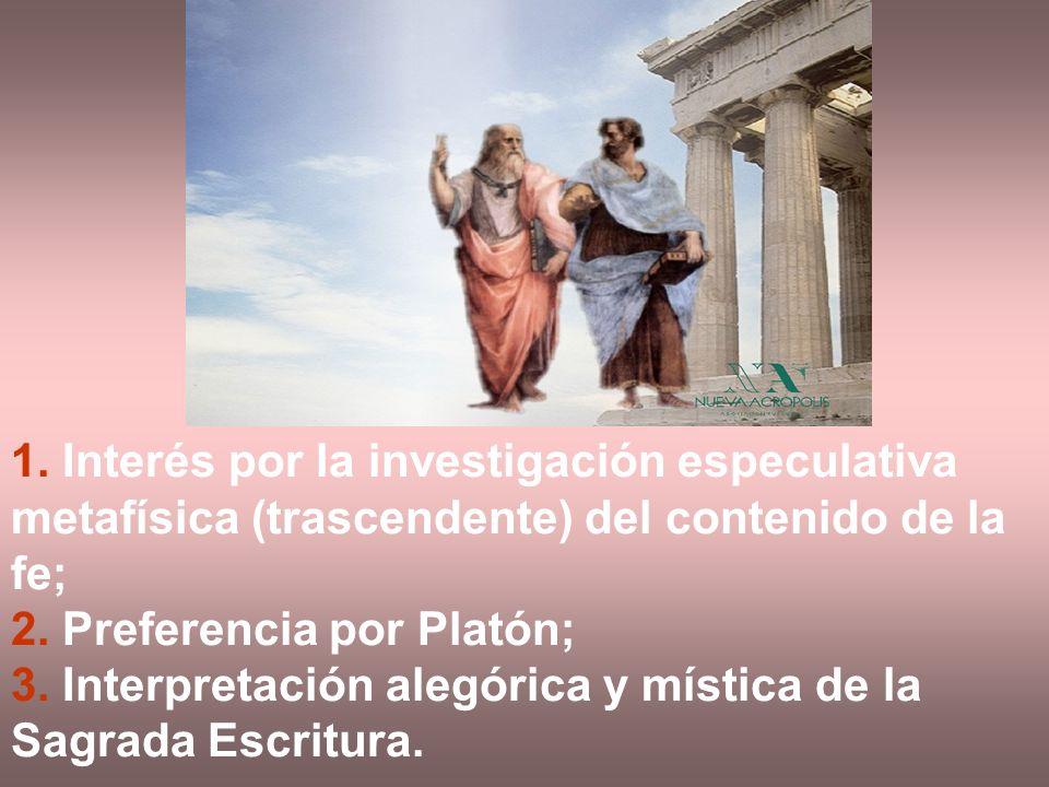1. Interés por la investigación especulativa metafísica (trascendente) del contenido de la fe;