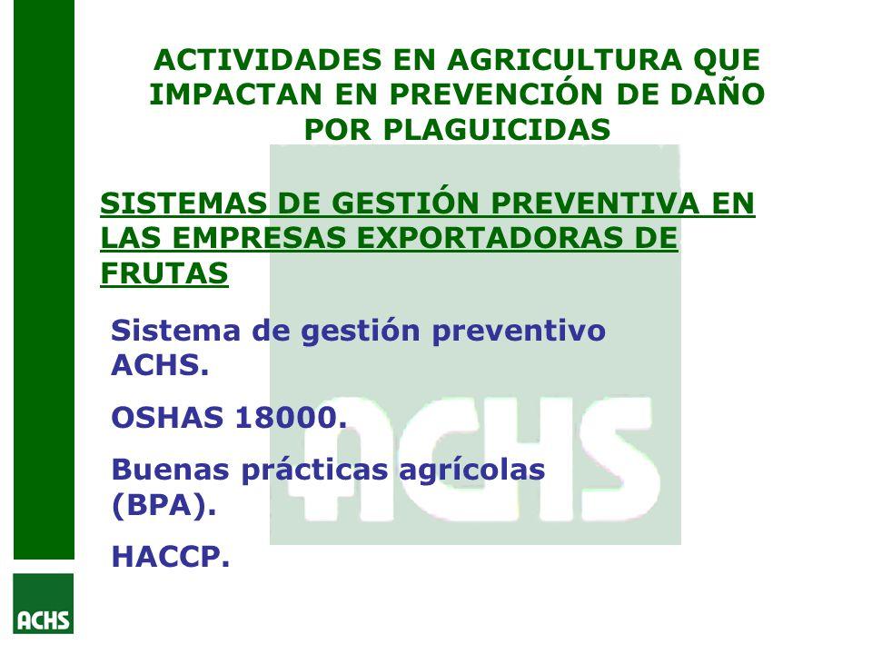 ACTIVIDADES EN AGRICULTURA QUE IMPACTAN EN PREVENCIÓN DE DAÑO POR PLAGUICIDAS
