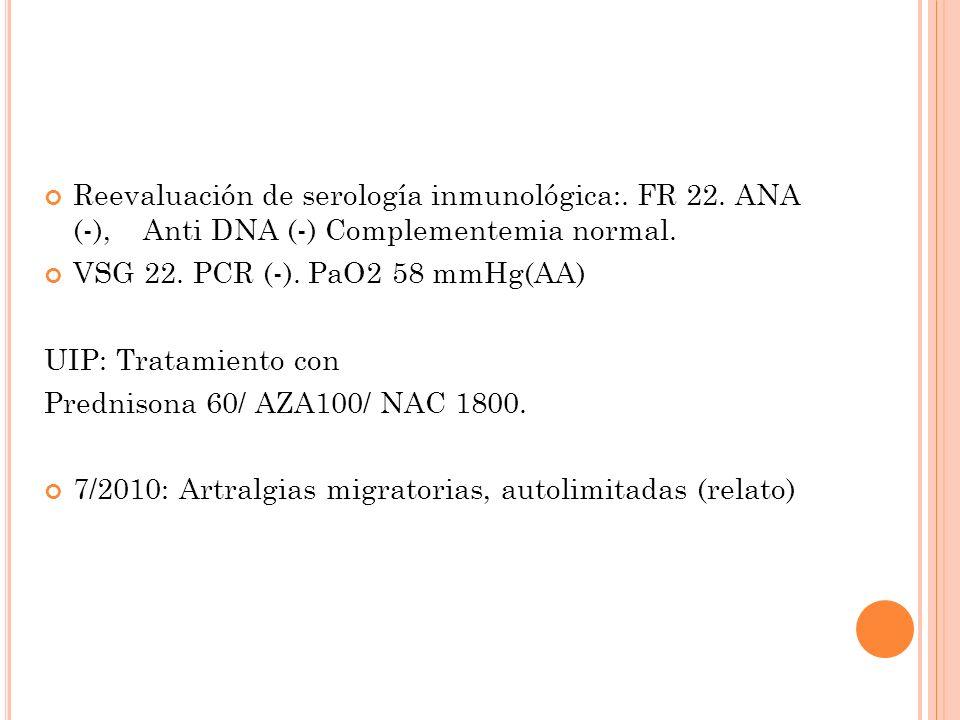 Reevaluación de serología inmunológica:. FR 22