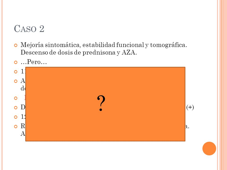 Caso 2 Mejoría sintomática, estabilidad funcional y tomográfica. Descenso de dosis de prednisona y AZA.