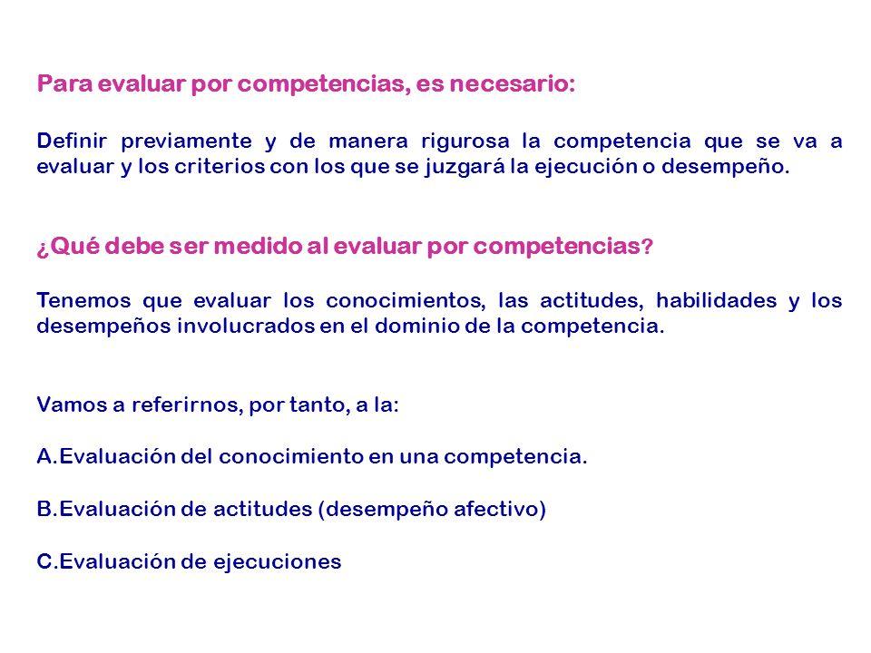 Para evaluar por competencias, es necesario: