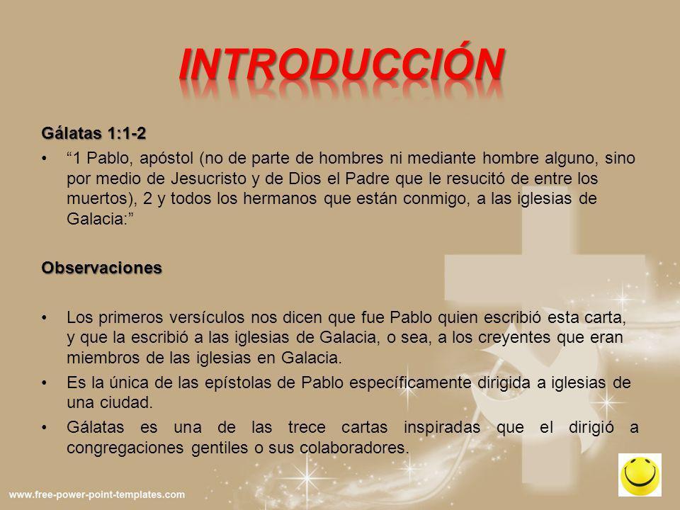 INTRODUCCIÓN Gálatas 1:1-2