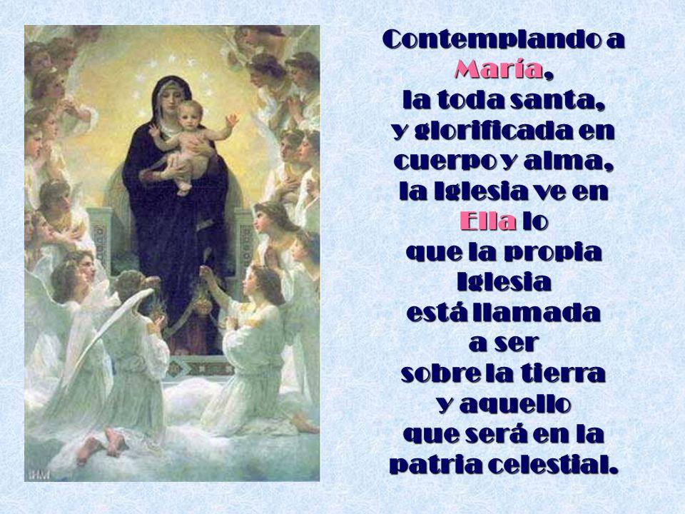 la toda santa, y glorificada en cuerpo y alma,