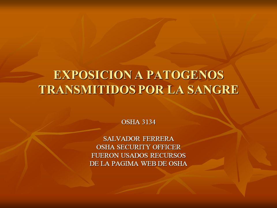 EXPOSICION A PATOGENOS TRANSMITIDOS POR LA SANGRE