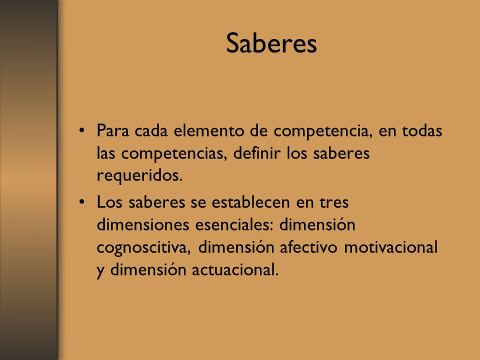 SaberesPara cada elemento de competencia, en todas las competencias, definir los saberes requeridos.