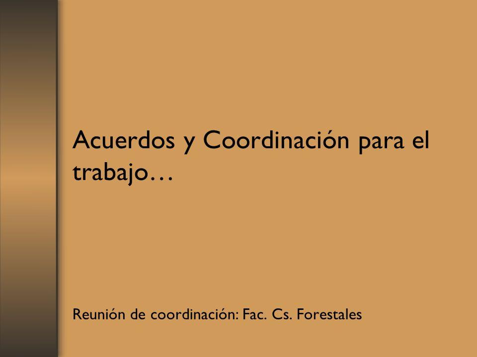 Acuerdos y Coordinación para el trabajo…