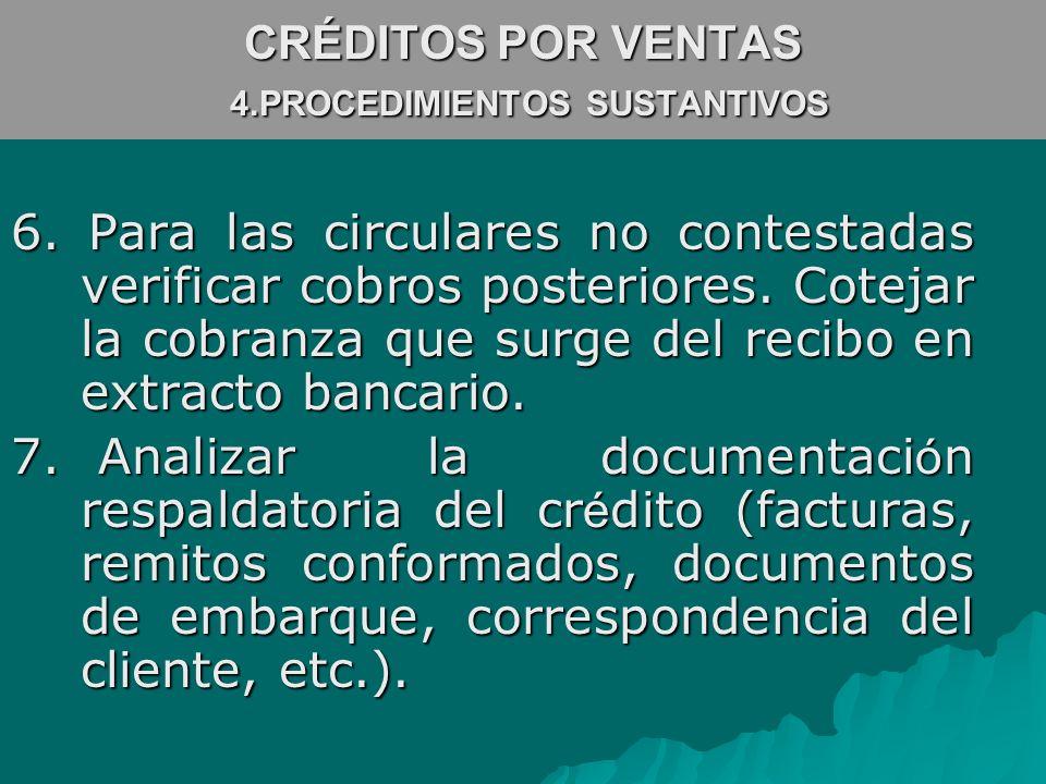 CRÉDITOS POR VENTAS 4.PROCEDIMIENTOS SUSTANTIVOS