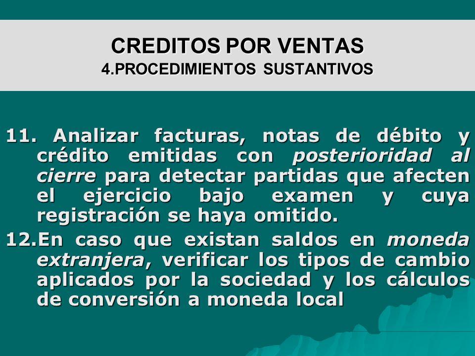CREDITOS POR VENTAS 4.PROCEDIMIENTOS SUSTANTIVOS