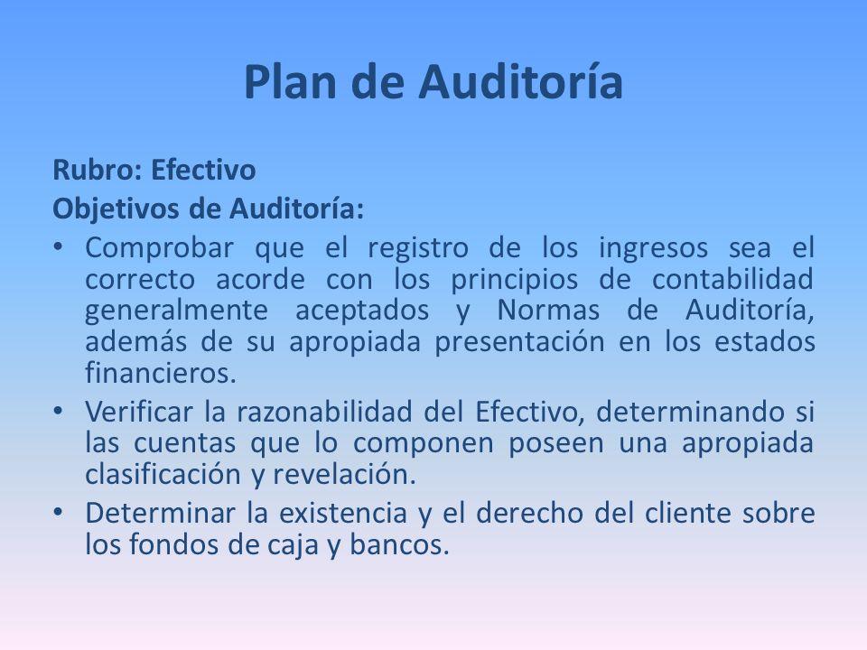 Plan de Auditoría Rubro: Efectivo Objetivos de Auditoría:
