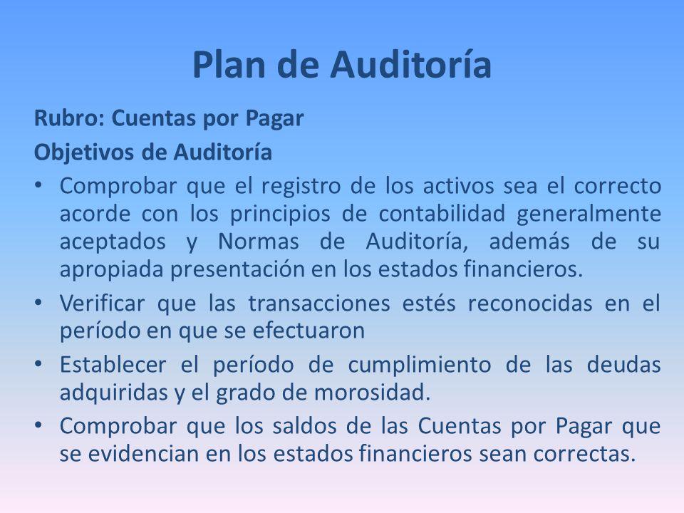 Plan de Auditoría Rubro: Cuentas por Pagar Objetivos de Auditoría