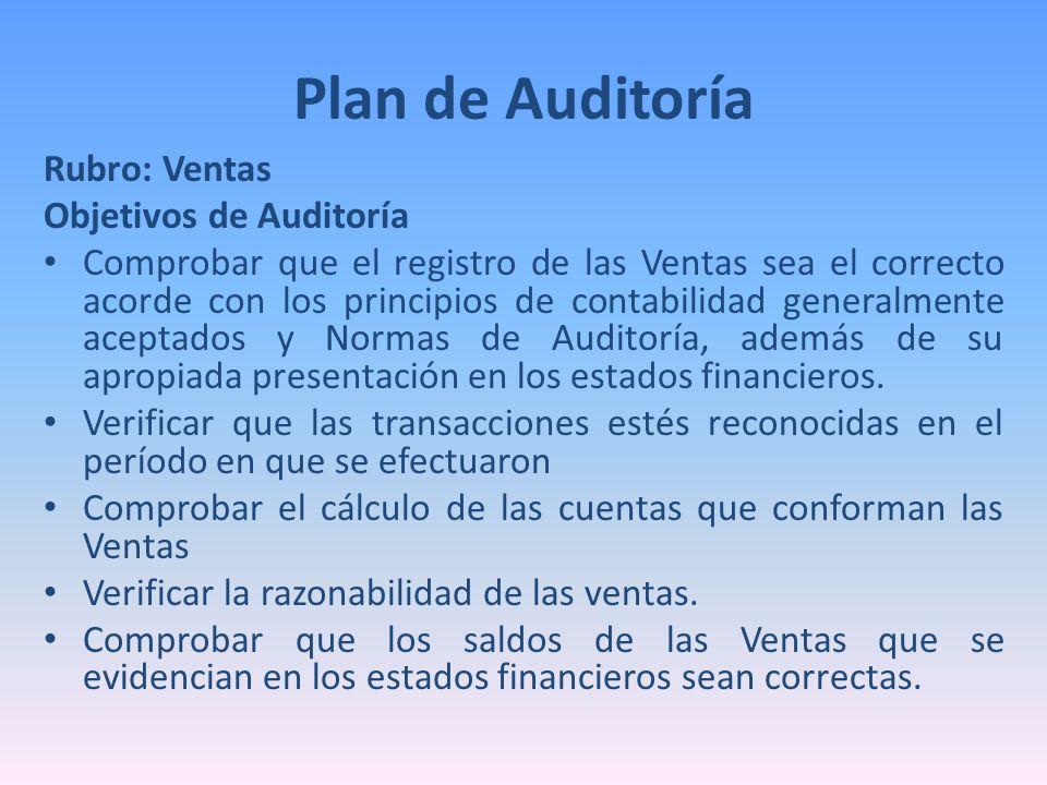 Plan de Auditoría Rubro: Ventas Objetivos de Auditoría