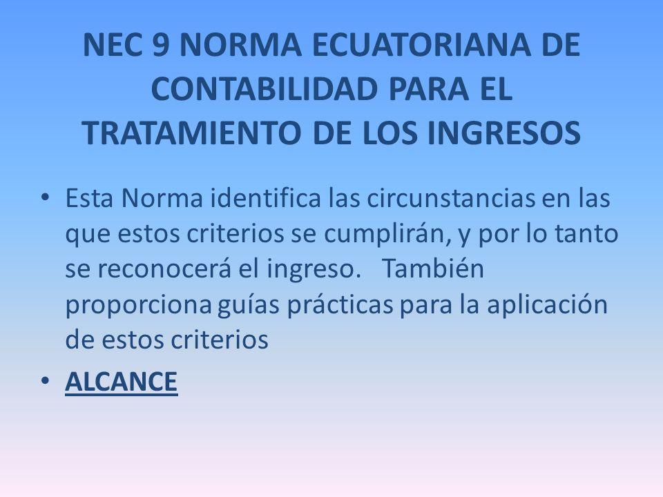 NEC 9 NORMA ECUATORIANA DE CONTABILIDAD PARA EL TRATAMIENTO DE LOS INGRESOS