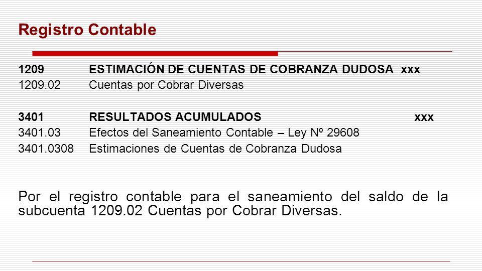 Registro Contable 1209 ESTIMACIÓN DE CUENTAS DE COBRANZA DUDOSA xxx. 1209.02 Cuentas por Cobrar Diversas.