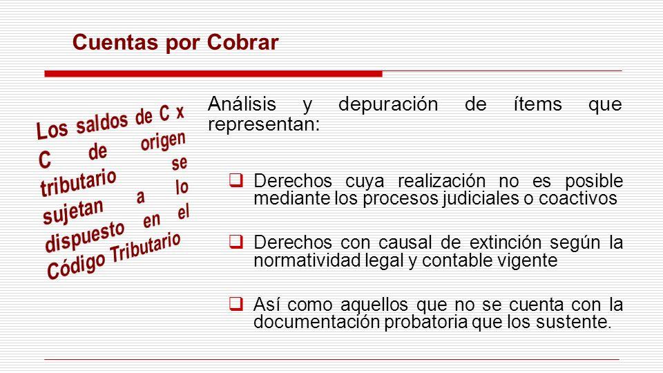 Cuentas por Cobrar Análisis y depuración de ítems que representan: