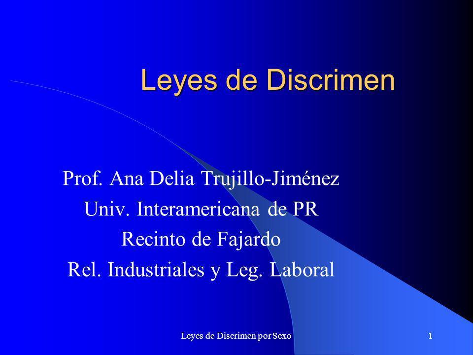 Leyes de Discrimen Prof. Ana Delia Trujillo-Jiménez
