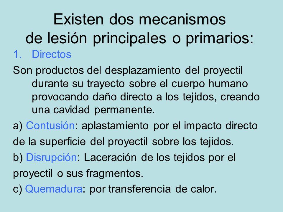 Existen dos mecanismos de lesión principales o primarios: