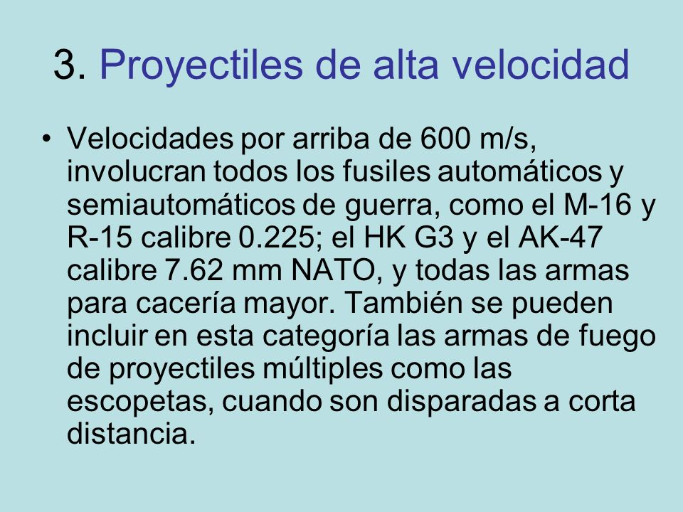 3. Proyectiles de alta velocidad