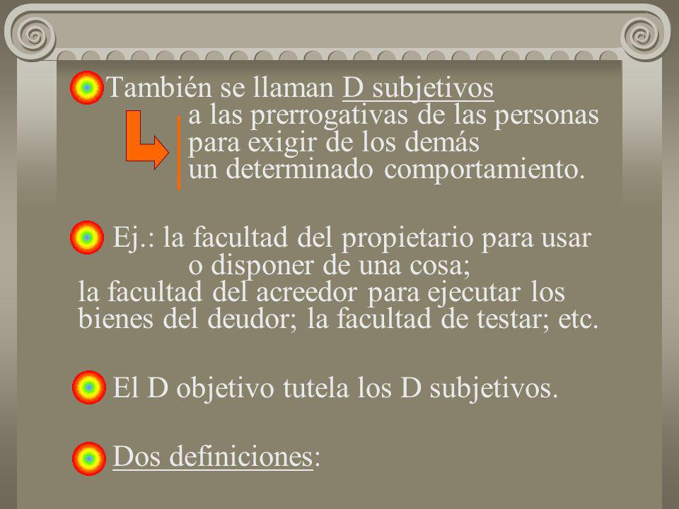 También se llaman D subjetivos. a las prerrogativas de las personas