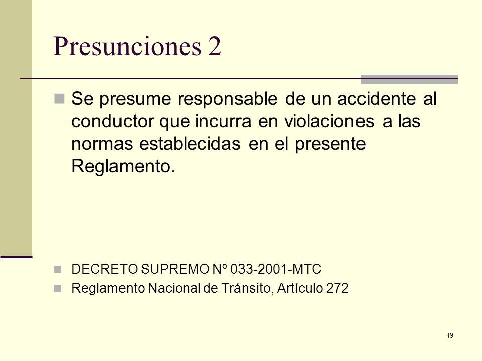 Presunciones 2 Se presume responsable de un accidente al conductor que incurra en violaciones a las normas establecidas en el presente Reglamento.