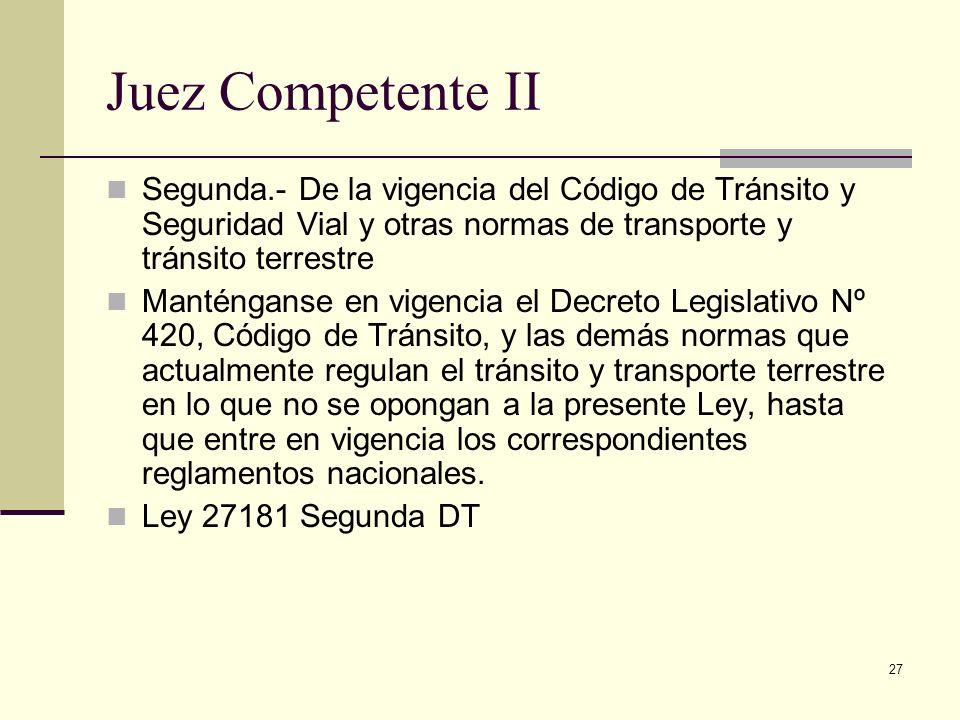 Juez Competente II Segunda.- De la vigencia del Código de Tránsito y Seguridad Vial y otras normas de transporte y tránsito terrestre.